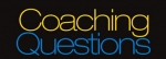 Six Great Coaching Questions